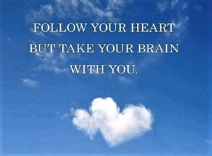 """clouds with the text """"follow your heart but take your brain with you"""""""